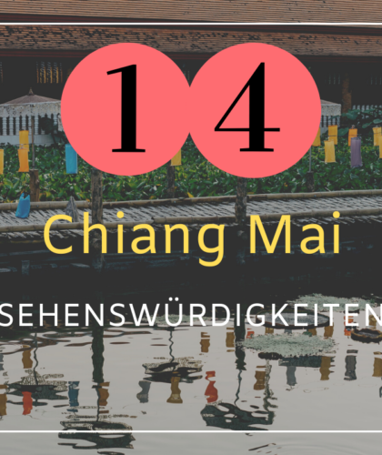 14 Chiang Mai Sehenswürdigkeiten, die du sehen musst