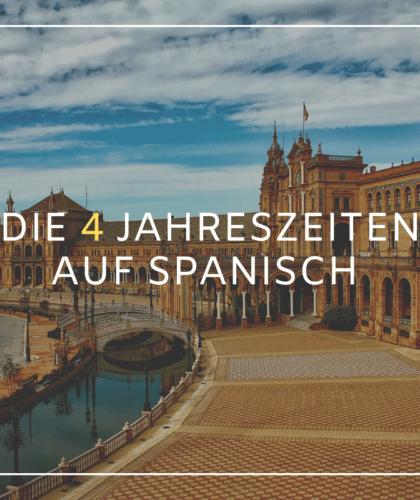 Die 4 Jahreszeiten auf Spanisch