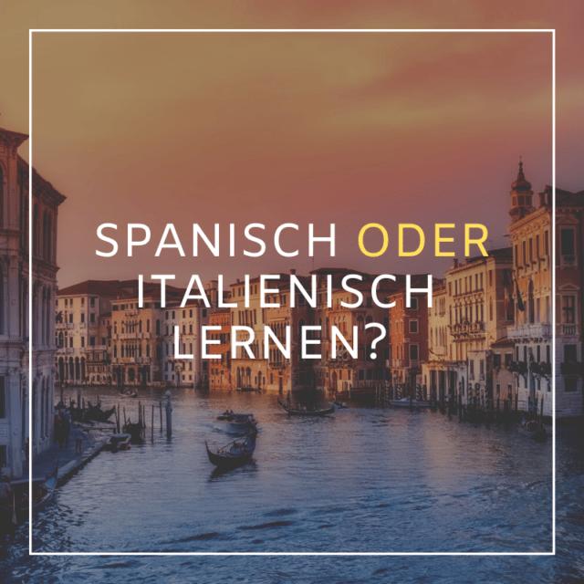 Spanisch oder Italienisch Lernen