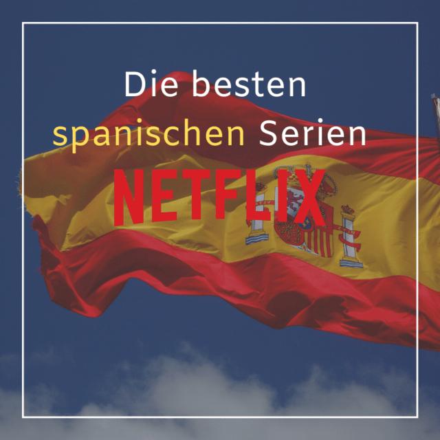 Netflix Serien Spanisch