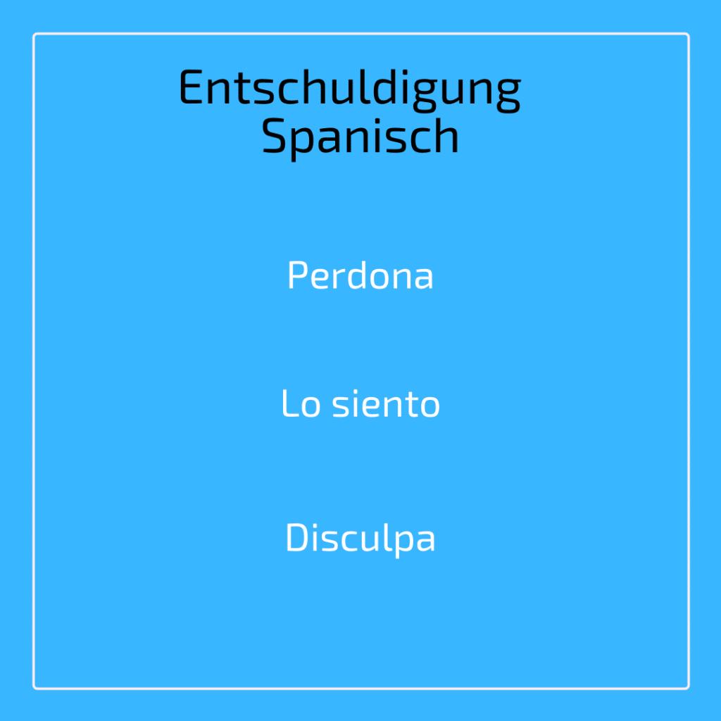 Was heißt Entschuldigung auf Spanisch?